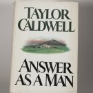 Answer As A Man by Taylor Caldwell HB 1980 Book Club Edition