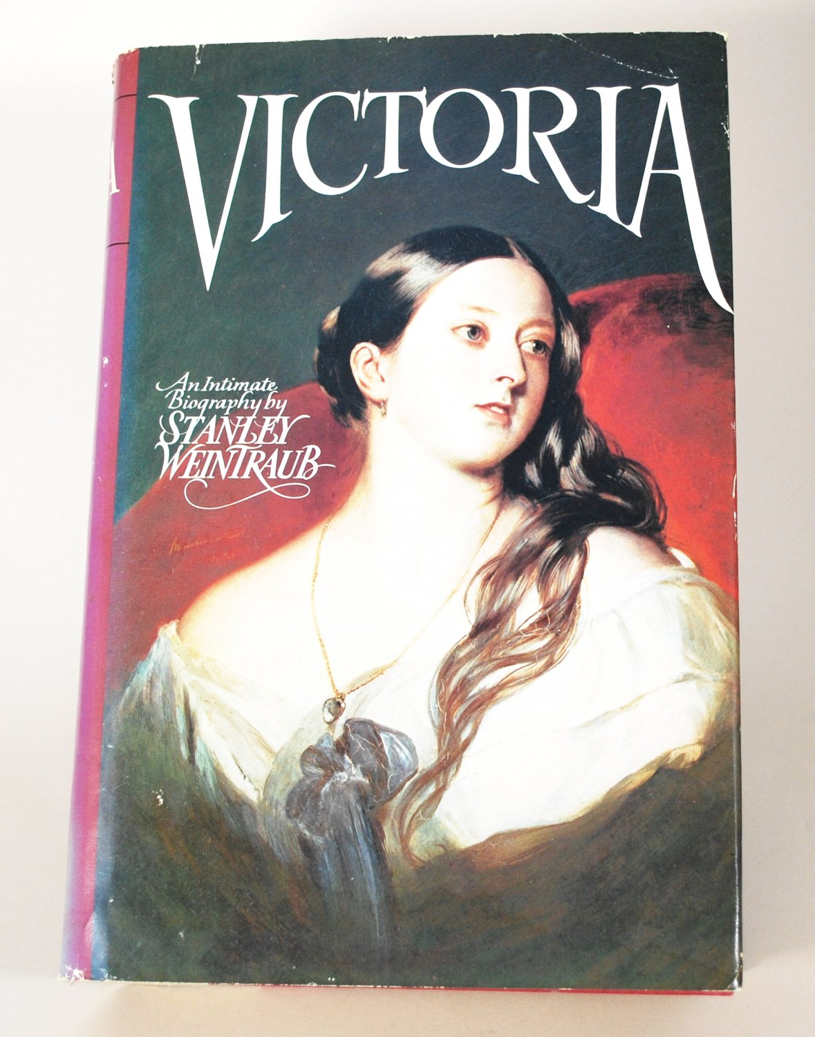 Victoria An Intimate Biography by Stanley Weintraub HB