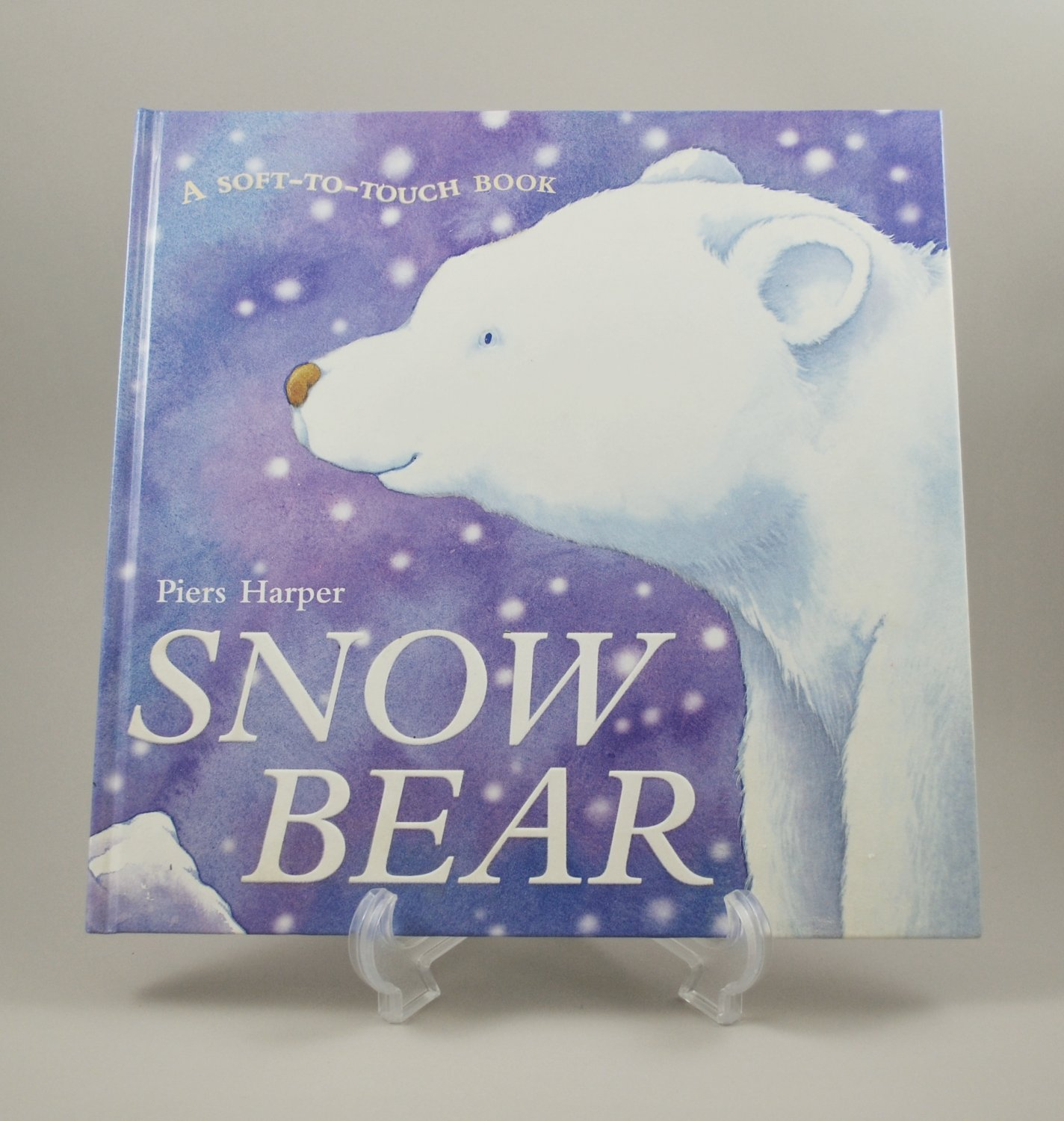 Snow Bear by Catherine Allison A Soft To Touch Book Illustrated by Piers Harper