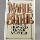 Marie Blythe by Howard Frank Mosher 1st Edition HB