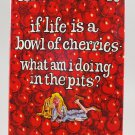If Life Is a Bowl of Cherries, What Am I Doing in the Pits? by Erma Bombeck