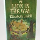A Lion In The Way by Elizabeth Cadell HB w/ DJ