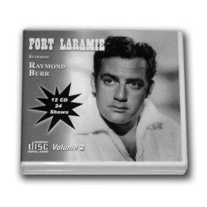 FORT LARAMIE with Raymond Burr Volume 2 OLD TIME RADIO - 12 AUDIO CD - 24 SHOWS