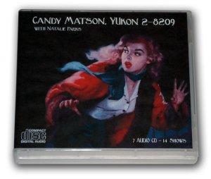 CANDY MATSON, YUkon 2-8209 -OLD TIME RADIO - 7 AUDIO CD - 14 Shows