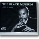 THE BLACK MUSEUM Vol 1-OLD TIME RADIO-13 AUDIO CD - 26 Shows Playtime: 10:39:27