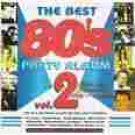The Best 80's Party Album Vol. 2 - Music CD