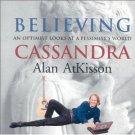 Alan Atkisson Believing Cassandra Audiobook CD