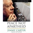 Jimmy Carter Palestine Peace Not Aparthied Audiobook CD