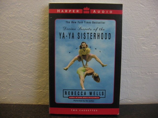 Rebecca Wells Divine Secrets Of The Ya-Ya- Sisterhood Audiobook Cassette