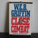 W.E.B. Griffin Continueing The Saga Of The Corps Close Combat Audiobook Cassette