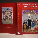 The World of the Meiji Print: Impressions of a New Civilization HCDJ 1ST