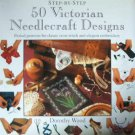 50 Victorian Needlecraft Designs (Step-By-Step Series)
