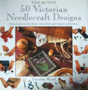 50 Victorian Needlecraft Designs (Step-By-Step Series)