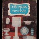 Vintage 1956 Milk Glass Crochet Pattern Magazine Lamp Dish Bowl Candy Basket Vase Candle Holders etc