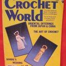 Vintage Crochet World Crocheting Patterns Barbies Wedding Dolls Oriental Japan China