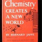 Chemistry Creates a New World Bernard Jaffe Morgan HCDJ
