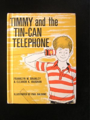 Timmy and the Tin Can Telephone Branley Vaughan Galdone