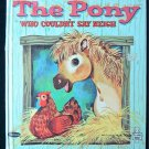 The Pony Who Couldn't Say Neigh Marjory Schwalje Thomas