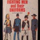 Fighting Men and Their Uniforms Keneth Allen Vintage HC