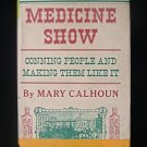 Medicine Show Conning People and Making Them Like It HC