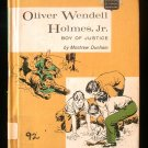 Oliver Wendell Homes Jr. Boy of Justice Famous American