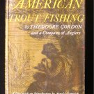 American Trout Fishing Theodore Gordon Anglers 1965 1st