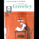 Informing a Nation Horace Greeley New York Tribune HCDJ