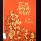 Ten Brave Men Sonia Daugherty Homeschool History 1951