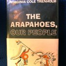 The Arapahoes Our People Trenholm Indians Vintage HCDJ