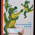 The Alligator Case William Pene Du Bois Vintage HC 1965