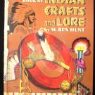 The Golden Book of Indian Crafts and Lore Ben Hunt 1961