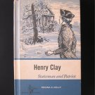 Henry Clay Statesman and Patriot Kelly Vintage HC 1960
