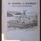 By Wagon and Flatboat Enid La Monte Meadowcroft Vintage