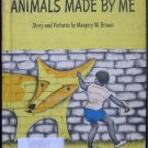 Animals Made By Me Margery Brown Vintage HC 1970