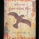 Where the Great Hawk Flies Liza Ketchum Vintage HCDJ