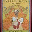 How the Tsar Drinks Tea Benjamin Elkin Anita Lobel 1971