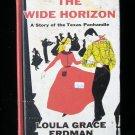 The Wide Horizon Texas Panhandle Erdman Vintage HC 1963