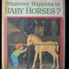 Whatever Happens to Baby Horses Hall Parsons Vintage HC