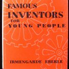 Famous Inventors for Young People Irmengarde Eberle HC