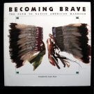 Becoming Brave the Path to Native American Manhood Thom