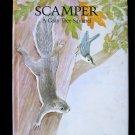 Scamper A Gray Tree Squirrel Edna Miller 1991 HCDJ