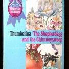 Thumbelina The Shepherdess and the Chimneysweep McCall