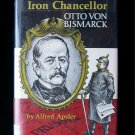 Iron Chancellor Otto Van Bismarck Alfred Apsler HCDJ