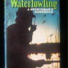 Waterfowling A Sportsman's Handbook Monte Burch HCDJ