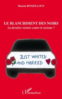 Les Blanchiment des Noirs - Just Whited and Married