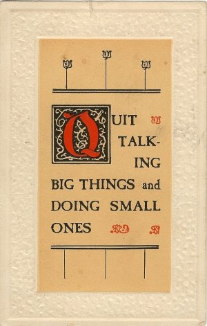 Vintage Comic Postcard  Quit Talking Big Things and Doing Small Ones