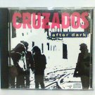 Cruzados - After Dark CD 1987 release