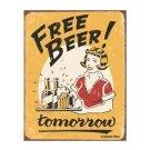 Free Beer Tomorrow Tin Sign