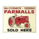 International Harvester - McCormick Deering Farmalls Sold Here Tin Sign