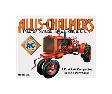 Allis Chalmers Manufacturing - Milwaukee Wisconsin - Model WC Tin Sign